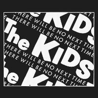 Cover The Kids [BE] - There Will Be No Next Time